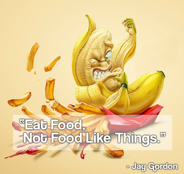 "Jay Gordon: ""Eat Food, Not Food Like Things."""