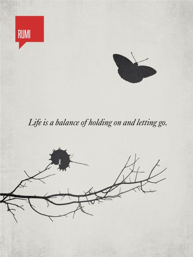 Rumi: life is a balance between holding and letting go