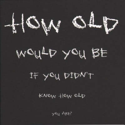 """Sachel Paige: """"How old would you be if you didn't know how old you are?"""""""