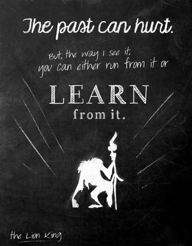 "The Lion King: ""The past can hurt. But the way I see it, you can either run from it or learn from it."""