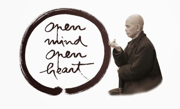 "Thich Nhat Hanh: ""Open mind, open heart."""