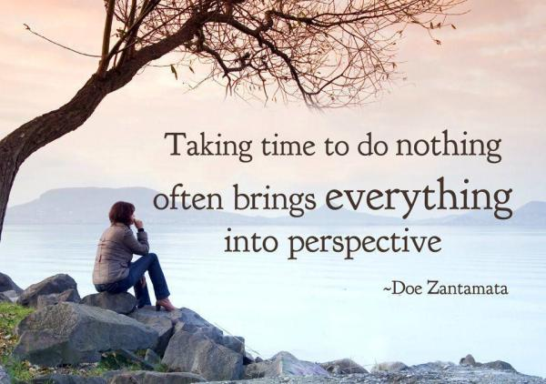 "Doe Zantamata: ""Taking time to do nothing often brings everything into perspective."""