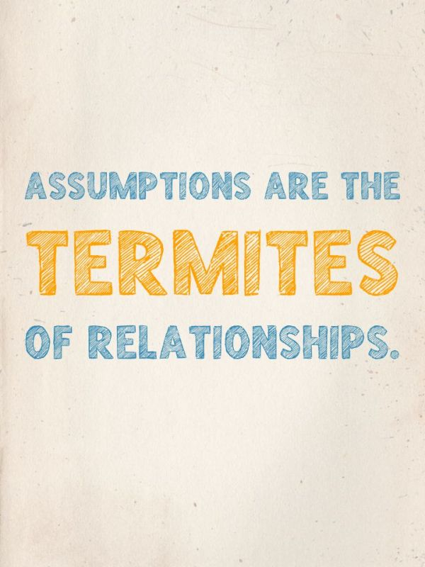 "Henry Winkler: ""Assumptions are the termites of relationships."""
